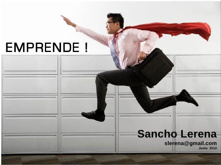 EMPRENDIENDOEMPRENDE !                 Sancho Lerena                     slerena@gmail.com                                ...