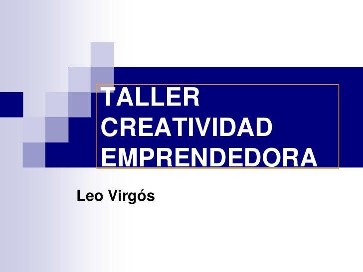 TALLER   CREATIVIDAD   EMPRENDEDORALeo Virgós