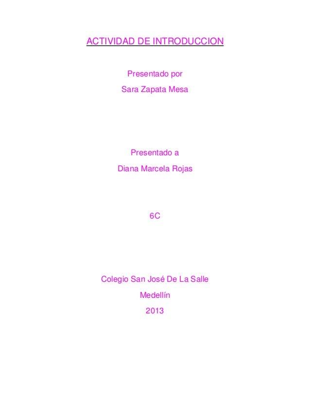 ACTIVIDAD DE INTRODUCCION Presentado por Sara Zapata Mesa Presentado a Diana Marcela Rojas 6C Colegio San José De La Salle...