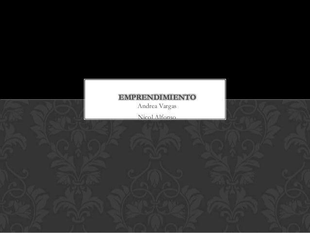 Andrea Vargas Nicol Alfonso EMPRENDIMIENTO
