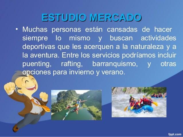 ESTUDIO MERCADOESTUDIO MERCADO • Muchas personas están cansadas de hacer siempre lo mismo y buscan actividades deportivas ...