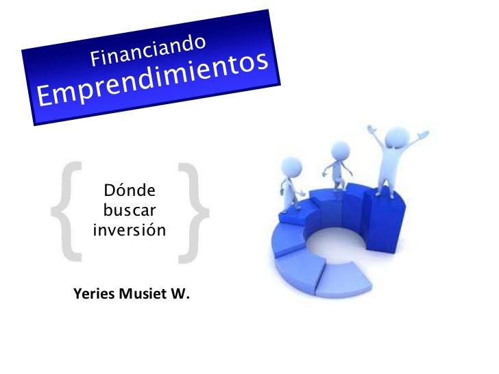 Dónde    buscar  inversiónYeries Musiet W.