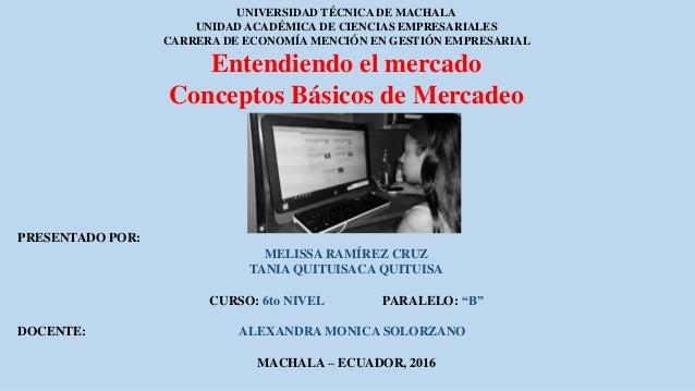 UNIVERSIDAD TÉCNICA DE MACHALA UNIDAD ACADÉMICA DE CIENCIAS EMPRESARIALES CARRERA DE ECONOMÍA MENCIÓN EN GESTIÓN EMPRESARI...