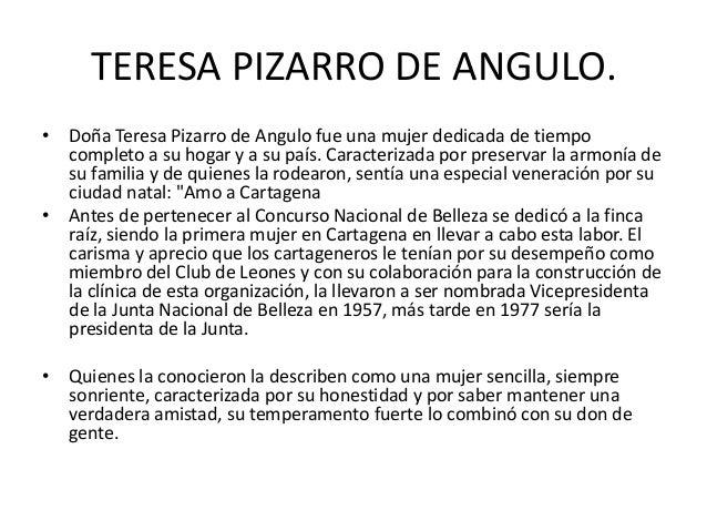 TERESA PIZARRO DE ANGULO.• Doña Teresa Pizarro de Angulo fue una mujer dedicada de tiempo  completo a su hogar y a su país...