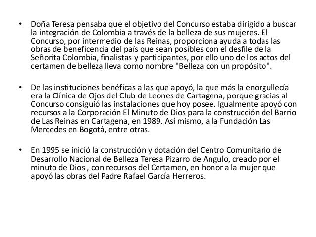 • Doña Teresa pensaba que el objetivo del Concurso estaba dirigido a buscar  la integración de Colombia a través de la bel...