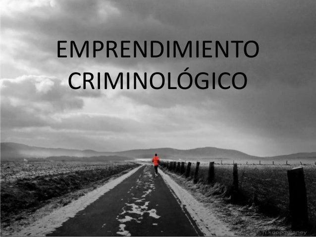 EMPRENDIMIENTO CRIMINOLÓGICO
