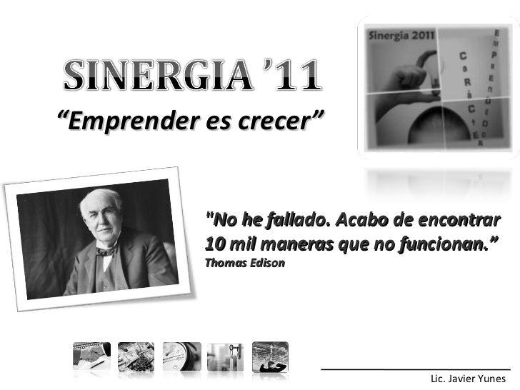 """Lic. Javier Yunes """"No he fallado. Acabo de encontrar 10 mil maneras que no funcionan."""" Thomas Edison """" Emprender es c..."""