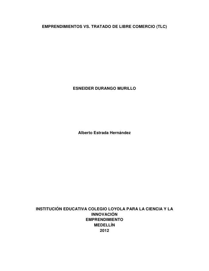 EMPRENDIMIENTOS VS. TRATADO DE LIBRE COMERCIO (TLC)               ESNEIDER DURANGO MURILLO                 Alberto Estrada...