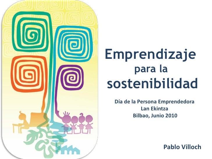 Emprendizaje         para la sostenibilidad  Día de la Persona Emprendedora              Lan Ekintza          Bilbao, Juni...