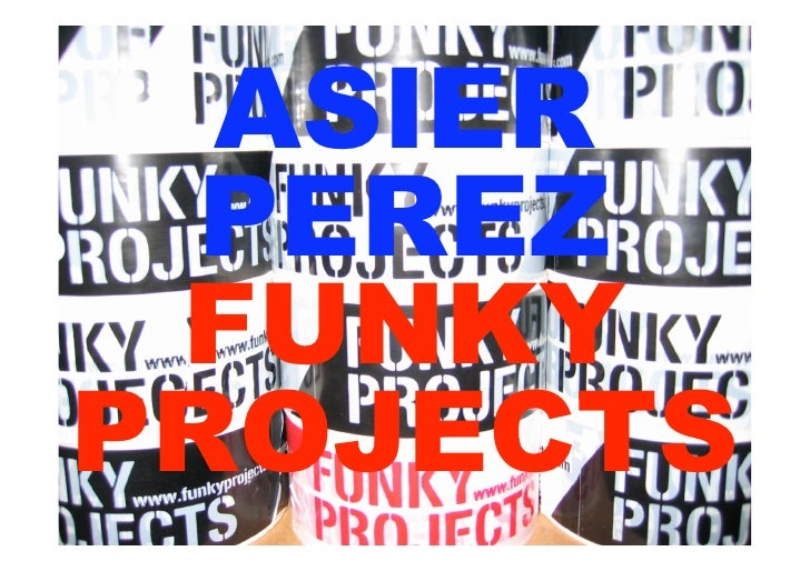 ASIER   PEREZ  FUNKY PROJECTS