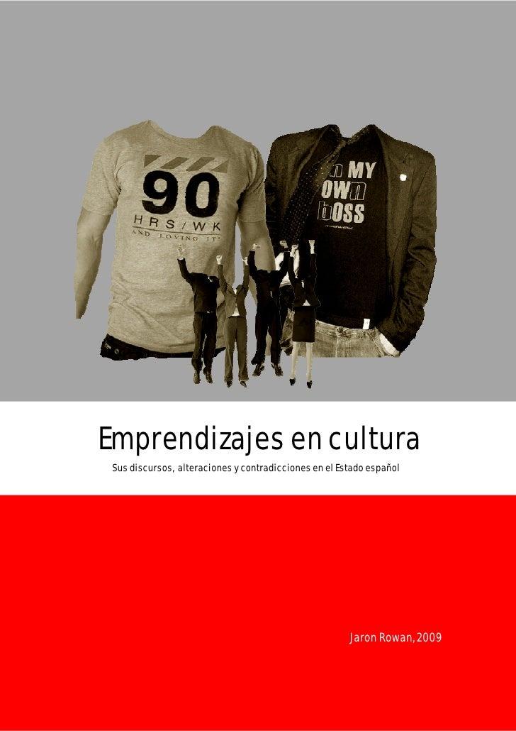 Emprendizajes en cultura  Sus discursos, alteraciones y contradicciones en el Estado español                              ...