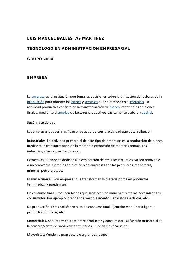LUIS MANUEL BALLESTAS MARTÍNEZ  TEGNOLOGO EN ADMINISTRACION EMPRESARIAL  GRUPO 70018    EMPRESA    La empresa es la instit...
