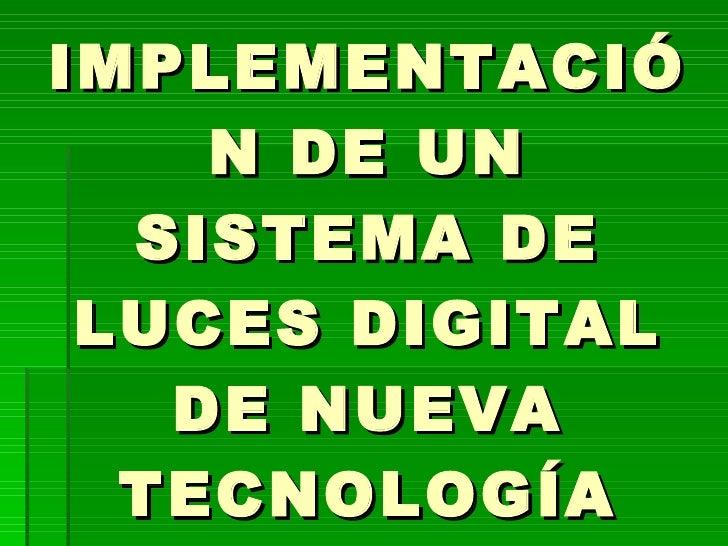 IMPLEMENTACIÓN DE UN SISTEMA DE LUCES DIGITAL DE NUEVA TECNOLOGÍA