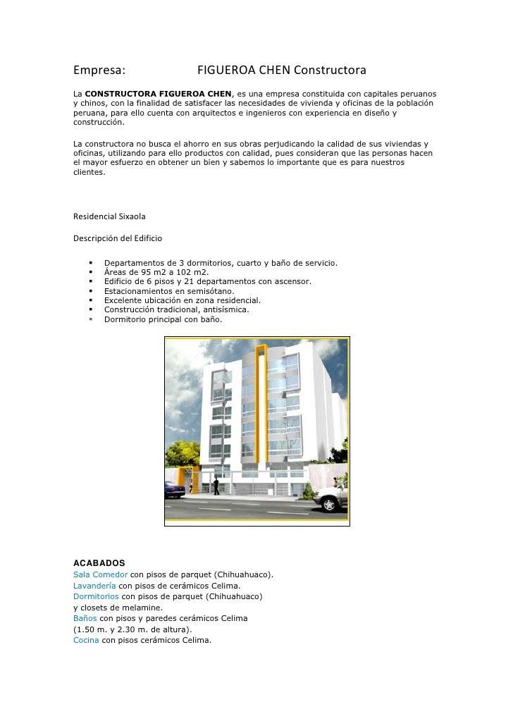 Empresa:                       FIGUEROA CHEN Constructora<br />La CONSTRUCTORA FIGUEROA CHEN, es una empresa constituida c...