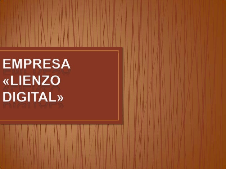 EMPRESA «LIENZO DIGITAL»<br />