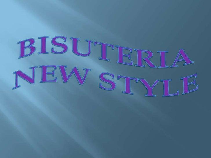 BISUTERIA<br />NEW STYLE<br />