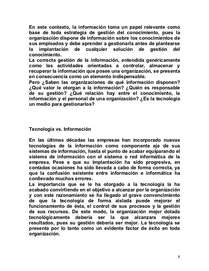 En este contexto, la información toma un papel relevante comobase de toda estrategia de gestión del conocimiento, pues lao...
