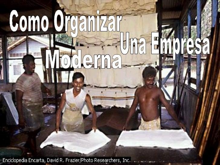 Como Organizar Una Empresa Moderna