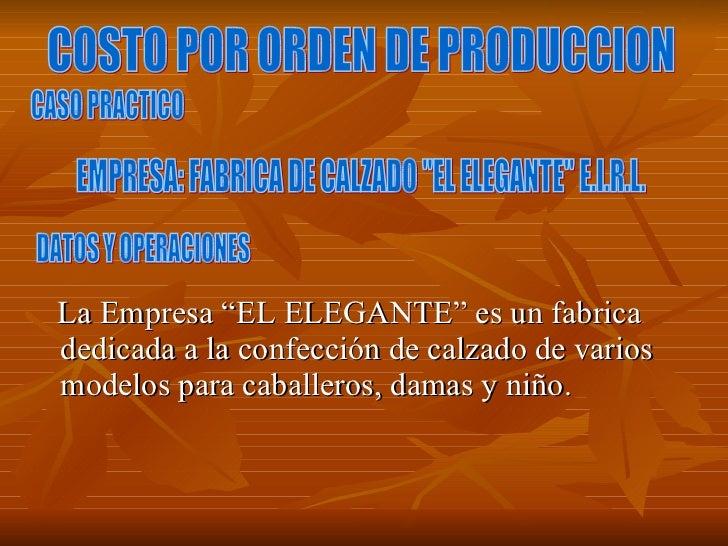 """<ul><li>La Empresa """"EL ELEGANTE"""" es un fabrica dedicada a la confección de calzado de varios modelos para caballeros, dama..."""