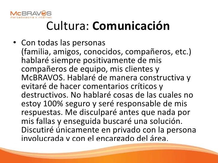 Cultura: Comunicación • Con todas las personas   (familia, amigos, conocidos, compañeros, etc.)   hablaré siempre positiva...