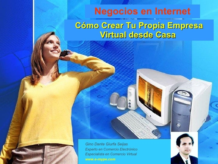 Cómo Crear Tu Propia Empresa Virtual desde Casa   Negocios en Internet Gino Dante Giurfa Seijas Experto en Comercio Electr...
