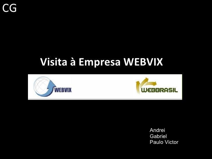 Visita à Empresa WEBVIX Visita à Empresa WEBVIX Andrei Gabriel Paulo Victor