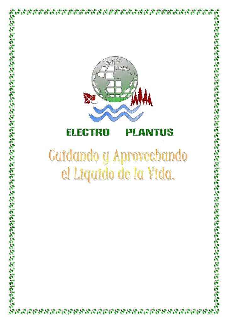 Electro Plantus, debido a ver tata problemática en las personas de bajos recursos; se ve necesitado el planeta tierra de q...
