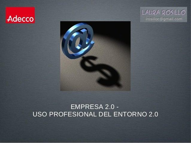 EMPRESA 2.0 -USO PROFESIONAL DEL ENTORNO 2.0