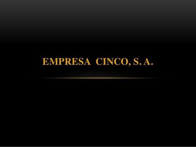 EMPRESA CINCO, S. A.