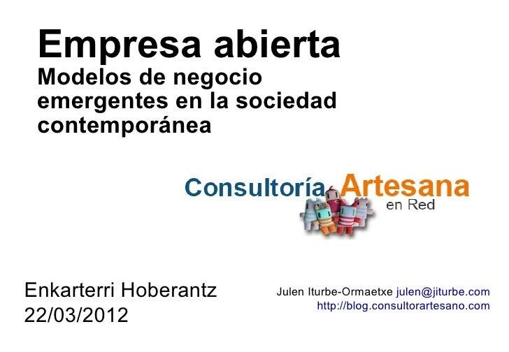 Empresa abierta Modelos de negocio emergentes en la sociedad contemporáneaEnkarterri Hoberantz   Julen Iturbe-Ormaetxe jul...