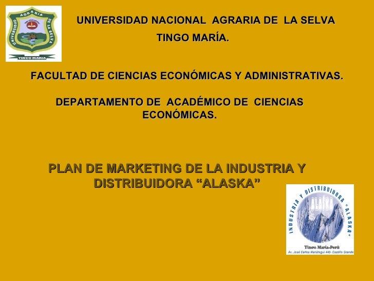 UNIVERSIDAD NACIONAL  AGRARIA DE  LA SELVA TINGO MARÍA. FACULTAD DE CIENCIAS ECONÓMICAS Y ADMINISTRATIVAS. DEPARTAMENTO DE...