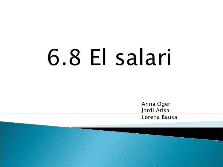 6.8 El salari Anna Oger Jordi Arisa Lorena Bausa