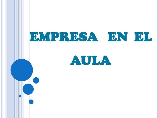 EMPRESA EN EL AULA