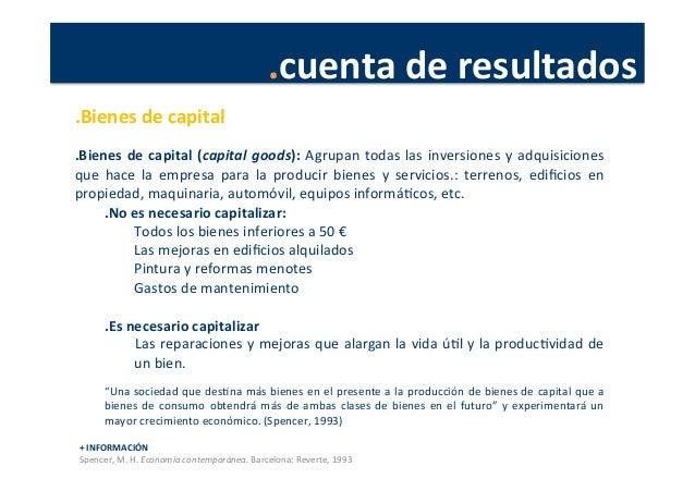 .cuenta  de  resultados   .Bienes  de  capital      .Bienes  de  capital  (capital  goods):  Agrup...