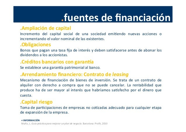 .fuentes  de  financiación   +  INFORMACIÓN   Muñiz,  L.  Guía  prác4ca  para  mejorar  un  plan  ...