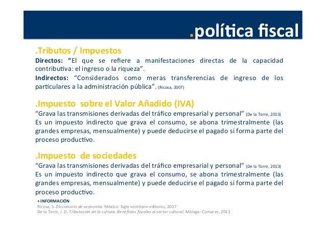 .políJca  fiscal   +  INFORMACIÓN   Ricosa,  S.  Diccionario  de  economía.  México:  Siglo  veinPuno...