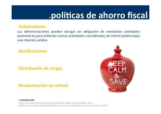 .políJcas  de  ahorro  fiscal   +  INFORMACIÓN   Planas,  M.  Ges4ón  prác4ca  de  la  Seguridad  ...