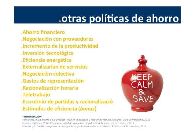 .otras  políJcas  de  ahorro   +  INFORMACIÓN   Fernández,  R.  La  mejora  de  la  produc4vidad ...