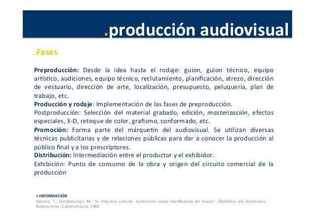 .producción  audiovisual   .Fases      Preproducción:   Desde   la   idea   hasta   el   rodaje:   g...