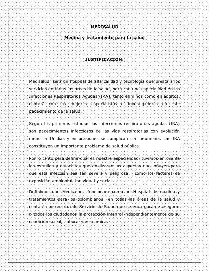 MEDISALUD                  Medina y tratamiento para la salud                            JUSTIFICACION:Medisalud será un h...