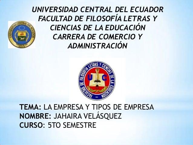 UNIVERSIDAD CENTRAL DEL ECUADOR    FACULTAD DE FILOSOFÍA LETRAS Y       CIENCIAS DE LA EDUCACIÓN        CARRERA DE COMERCI...