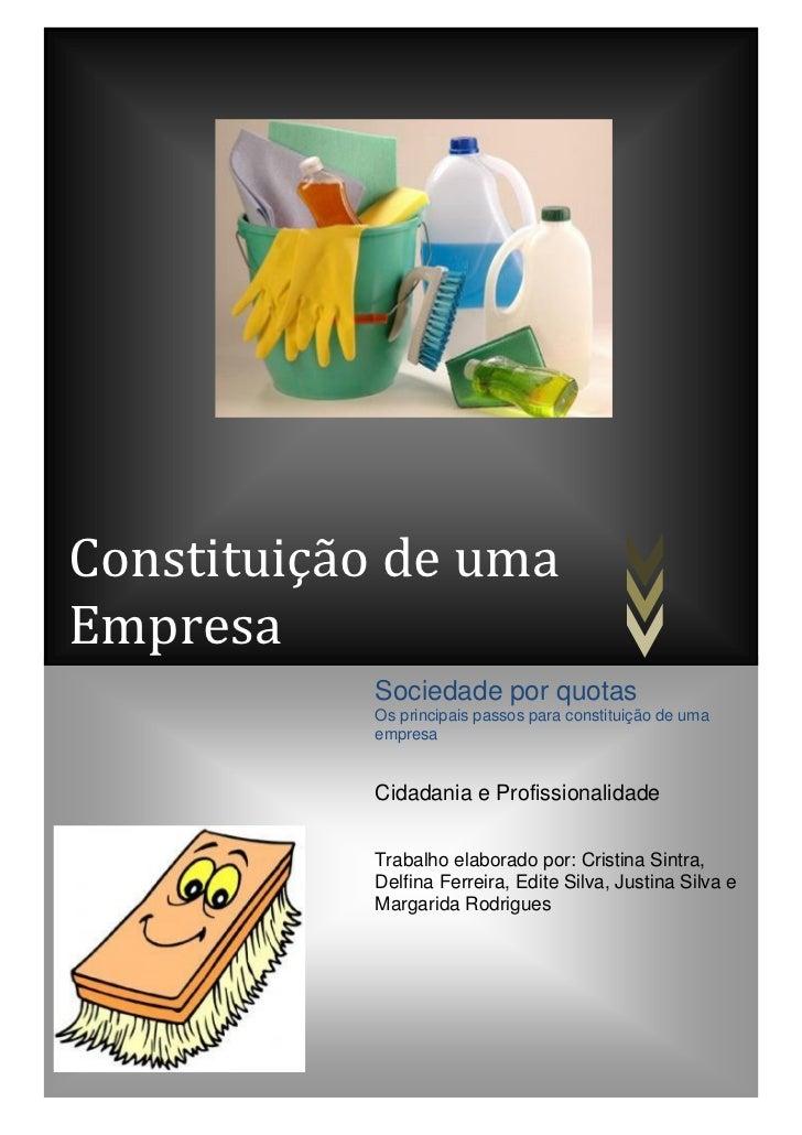Constituição de umaEmpresa           Sociedade por quotas           Os principais passos para constituição de uma         ...