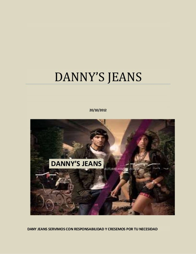 DANNY'S JEANS                               20/10/2012            DANNY'S JEANSDANY JEANS SERVIMOS CON RESPONSABILIDAD Y C...
