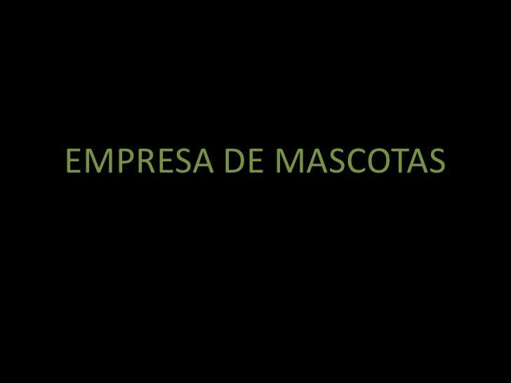 EMPRESA DE MASCOTAS<br />