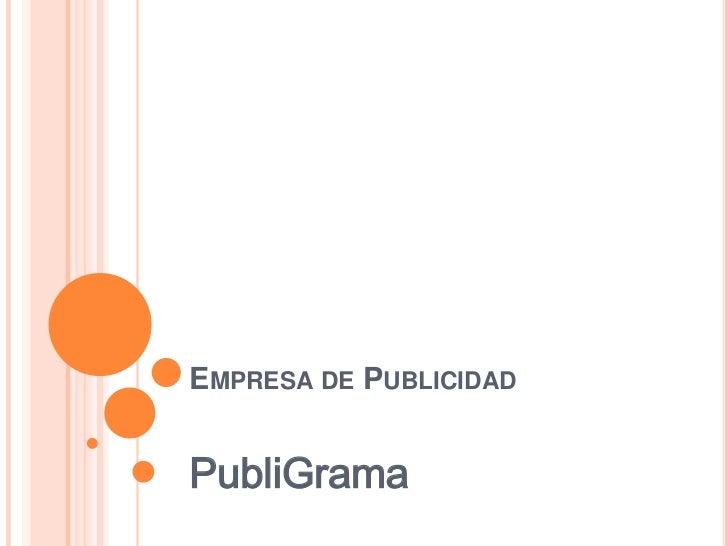 Empresa de Publicidad<br />PubliGrama<br />
