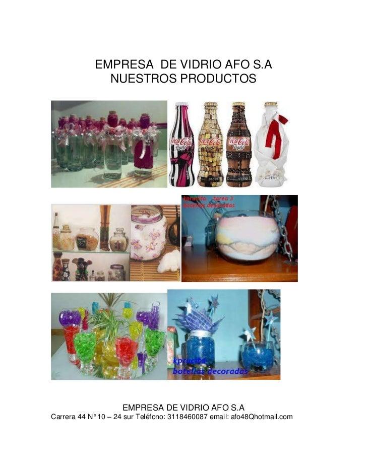 EMPRESA DE VIDRIO AFO S.A              NUESTROS PRODUCTOS                     EMPRESA DE VIDRIO AFO S.ACarrera 44 N° 10 – ...