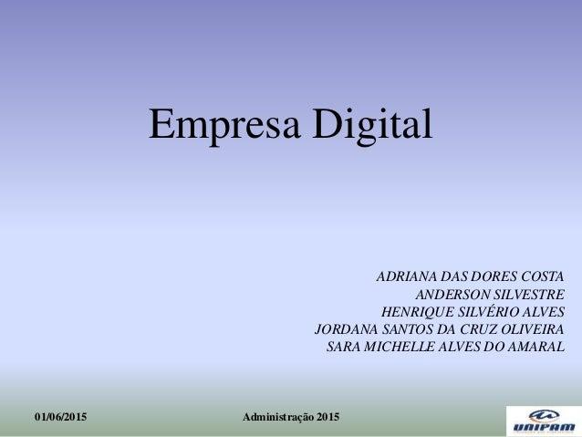 Empresa Digital ADRIANA DAS DORES COSTA ANDERSON SILVESTRE HENRIQUE SILVÉRIO ALVES JORDANA SANTOS DA CRUZ OLIVEIRA SARA MI...