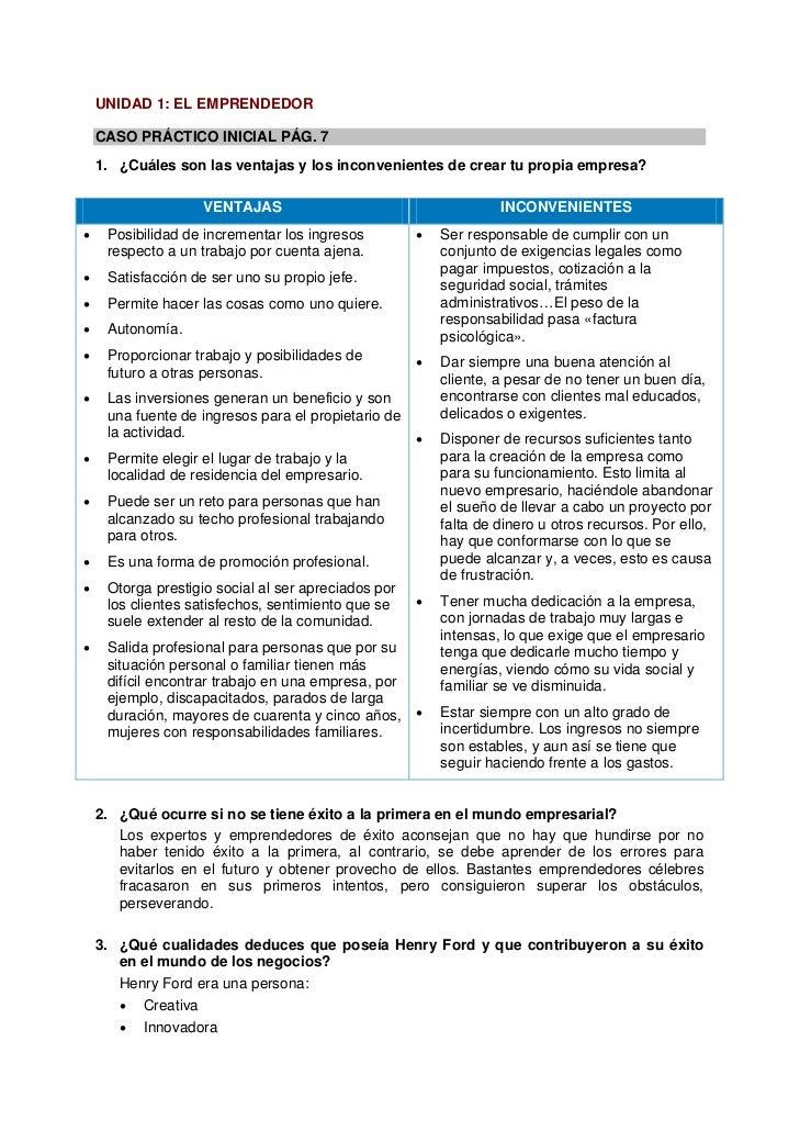 UNIDAD 1: EL EMPRENDEDOR    CASO PRÁCTICO INICIAL PÁG. 7    1. ¿Cuáles son las ventajas y los inconvenientes de crear tu p...