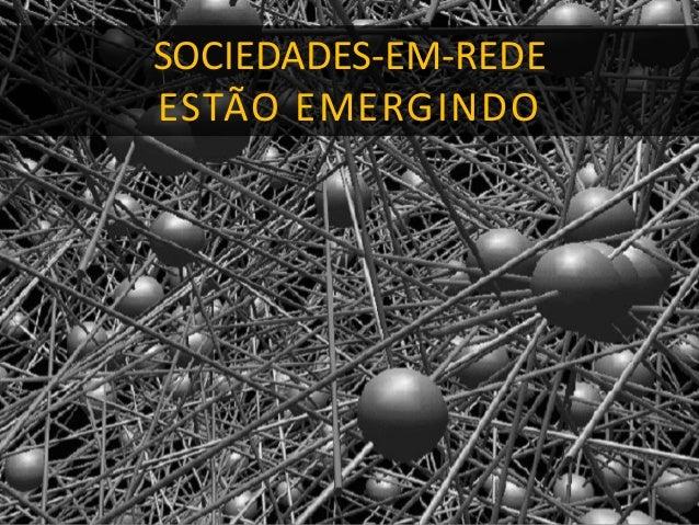 SOCIEDADES-EM-REDE ESTÃO EMERGINDO