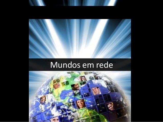 Mundos em rede Mundos em rede